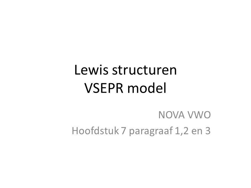 Lewis structuren VSEPR model NOVA VWO Hoofdstuk 7 paragraaf 1,2 en 3