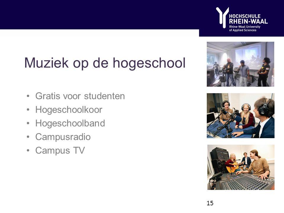 Muziek op de hogeschool Gratis voor studenten Hogeschoolkoor Hogeschoolband Campusradio Campus TV 15