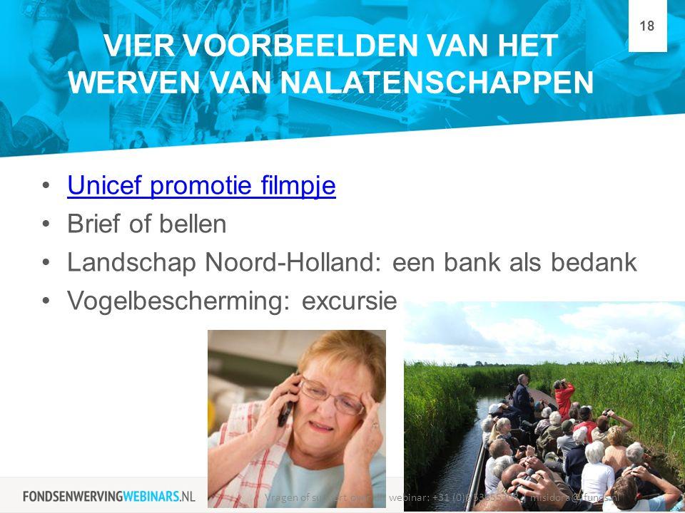 VIER VOORBEELDEN VAN HET WERVEN VAN NALATENSCHAPPEN Unicef promotie filmpje Brief of bellen Landschap Noord-Holland: een bank als bedank Vogelbescherm