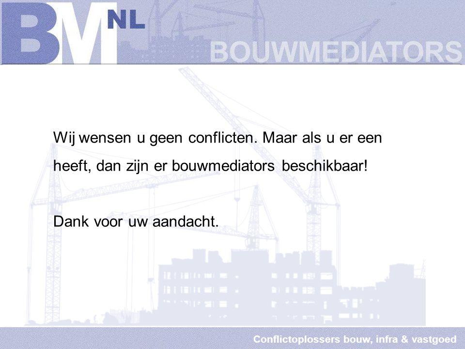 Conflictoplossers bouw, infra & vastgoed Vragen? www.bouwmediators.nl www.pilotbouwbemiddeling.nl