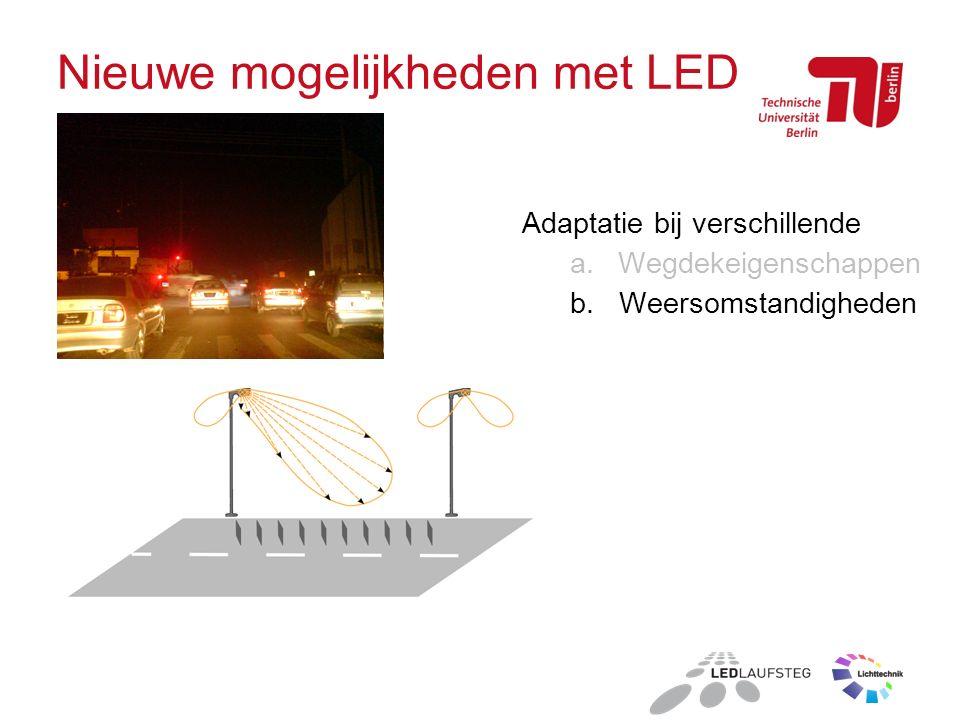 Nieuwe mogelijkheden met LED Adaptatie bij verschillende a.Wegdekeigenschappen b. Weersomstandigheden