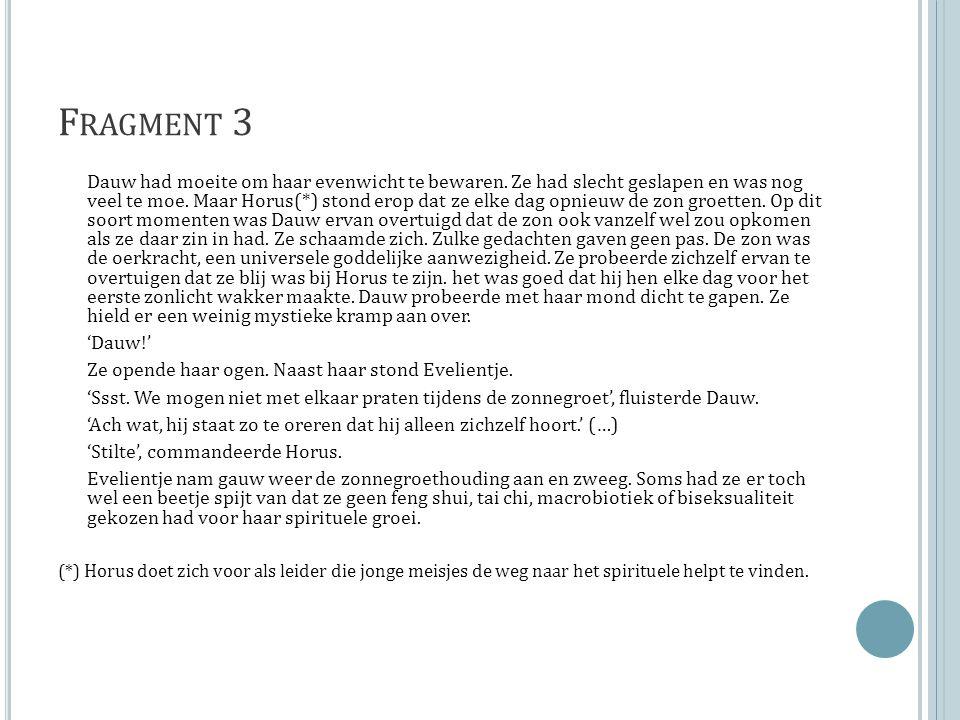F RAGMENT 3 Dauw had moeite om haar evenwicht te bewaren.