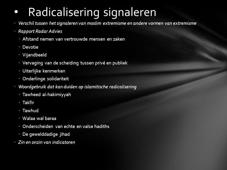 Verschil tussen het signaleren van moslim extremisme en andere vormen van extremisme Rapport Radar Advies Afstand nemen van vertrouwde mensen en zaken