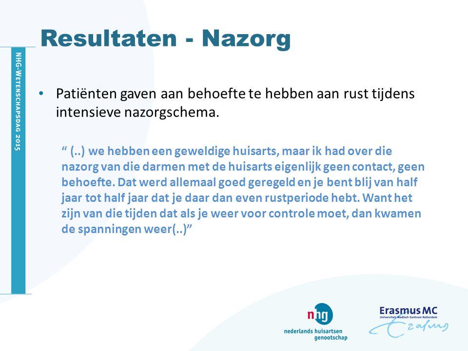 Resultaten - Nazorg Patiënten gaven aan behoefte te hebben aan rust tijdens intensieve nazorgschema.