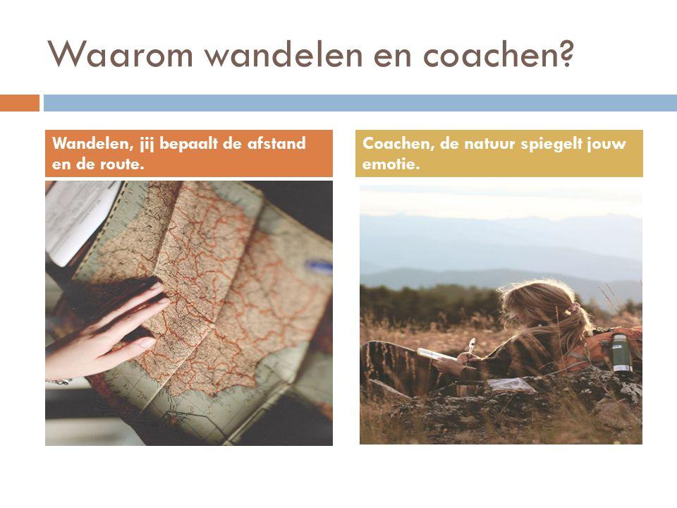 Waarom wandelen en coachen. Wandelen, jij bepaalt de afstand en de route.