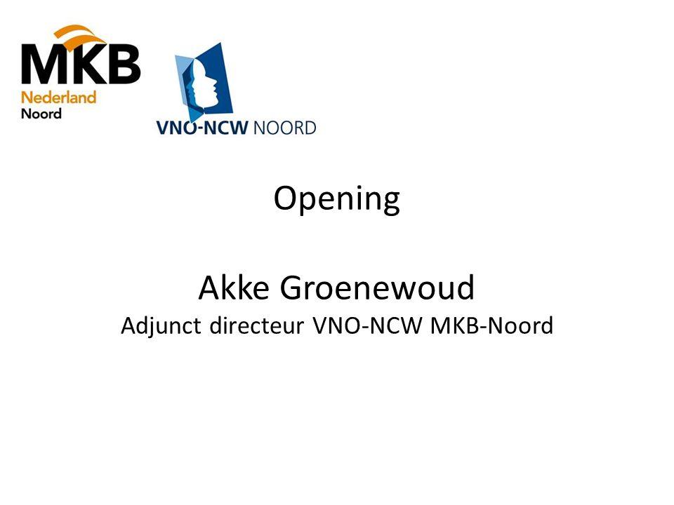 Opening Akke Groenewoud Adjunct directeur VNO-NCW MKB-Noord