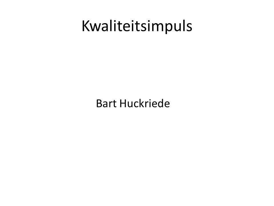 Kwaliteitsimpuls Bart Huckriede