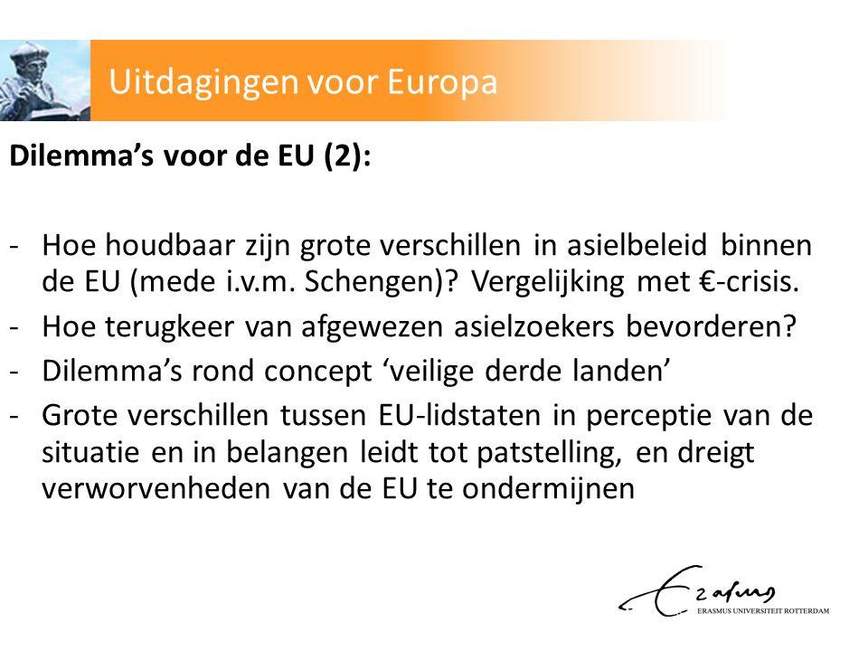 Dilemma's voor de EU (2): -Hoe houdbaar zijn grote verschillen in asielbeleid binnen de EU (mede i.v.m.