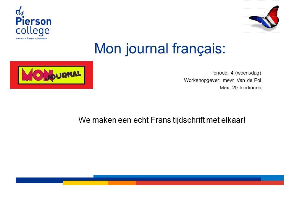 Mon journal français: Periode: 4 (woensdag) Workshopgever: mevr.