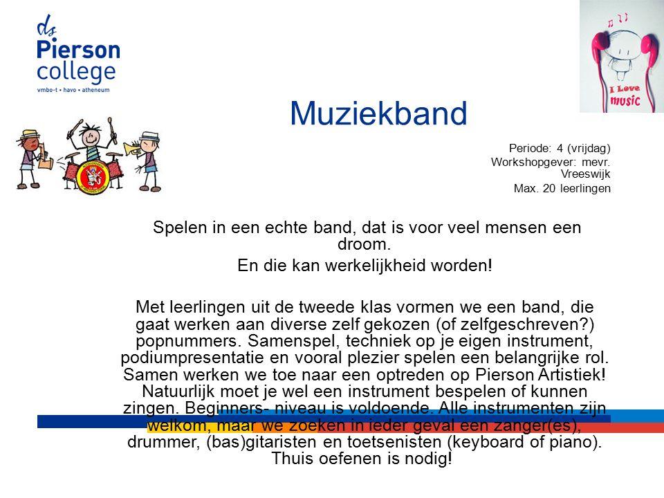 Muziekband Periode: 4 (vrijdag) Workshopgever: mevr.