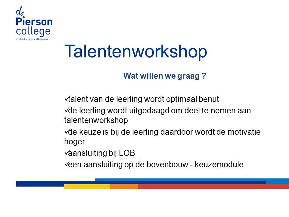 Talentenworkshop Wat willen we graag .