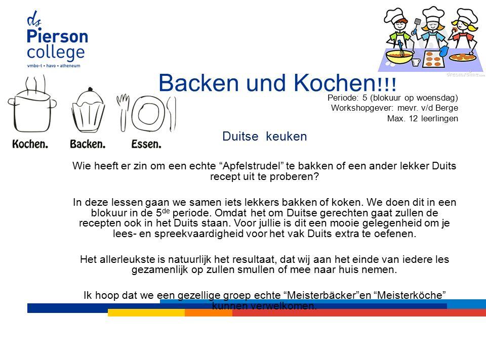 Backen und Kochen!!. Periode: 5 (blokuur op woensdag) Workshopgever: mevr.
