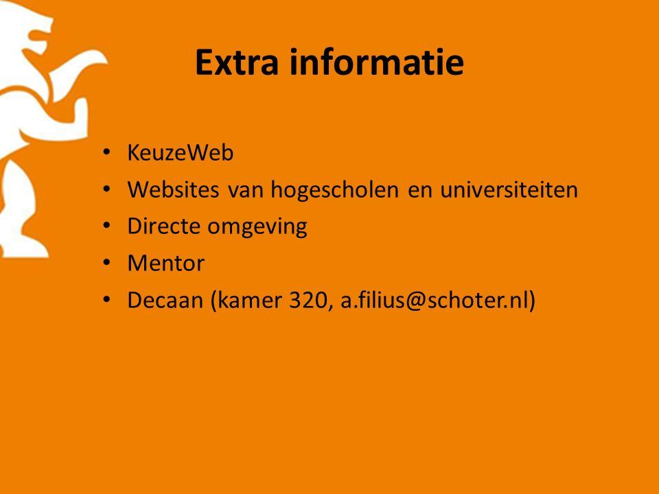 Extra informatie KeuzeWeb Websites van hogescholen en universiteiten Directe omgeving Mentor Decaan (kamer 320, a.filius@schoter.nl)