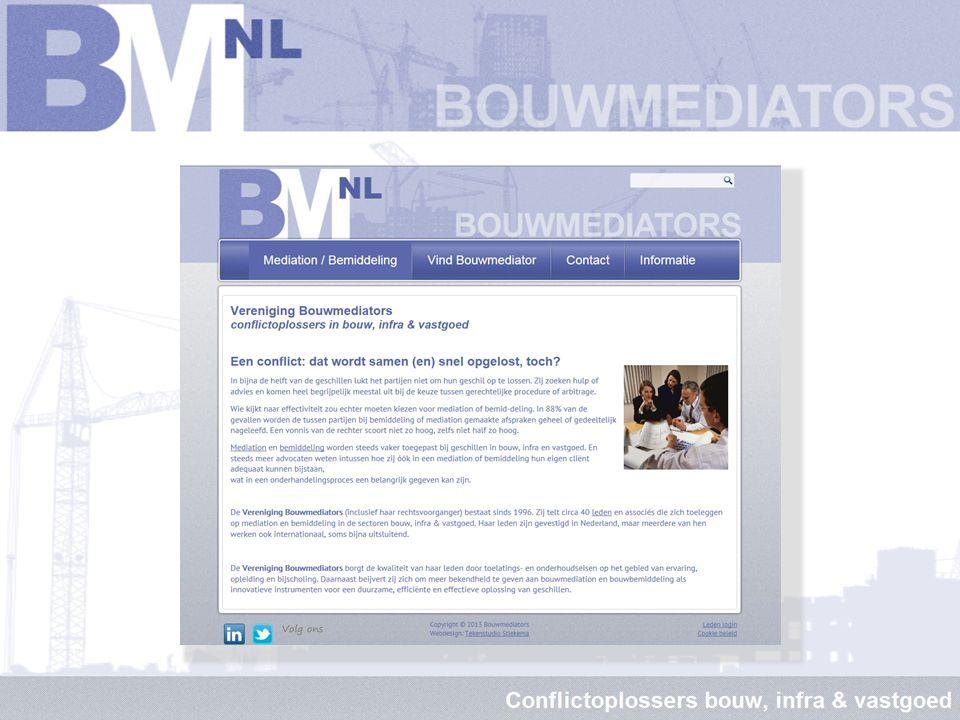 VERENIGING BOUWMEDIATORS  Vereniging van professionele mediators met specifieke ervaring in de bouw, infra en vastgoed  Beijvert bekendheid bouwmediation/-bemiddeling, bijv.
