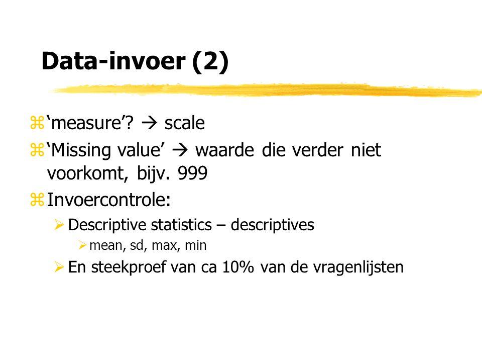 Data-invoer (2) z'measure'.  scale z'Missing value'  waarde die verder niet voorkomt, bijv.