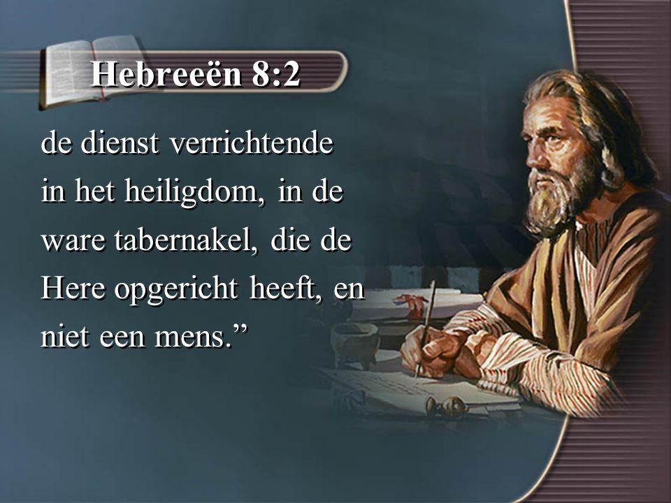 Hebreeën 8:2 de dienst verrichtende in het heiligdom, in de ware tabernakel, die de Here opgericht heeft, en niet een mens. de dienst verrichtende in het heiligdom, in de ware tabernakel, die de Here opgericht heeft, en niet een mens.