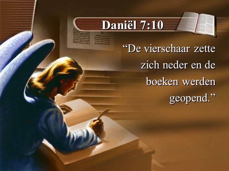 Daniël 7:10 De vierschaar zette zich neder en de boeken werden geopend. De vierschaar zette zich neder en de boeken werden geopend.