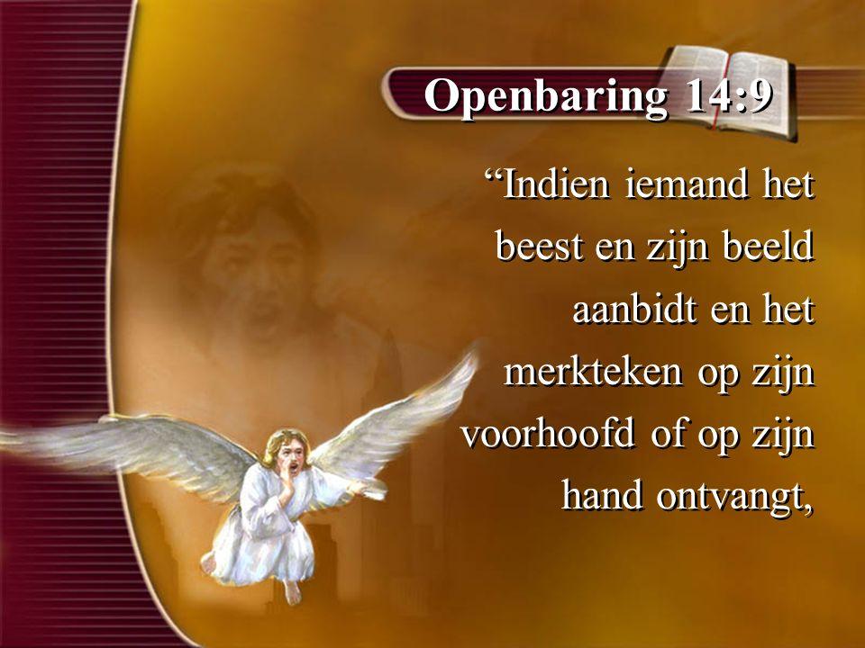 Openbaring 14:9 Indien iemand het beest en zijn beeld aanbidt en het merkteken op zijn voorhoofd of op zijn hand ontvangt, Indien iemand het beest en zijn beeld aanbidt en het merkteken op zijn voorhoofd of op zijn hand ontvangt,