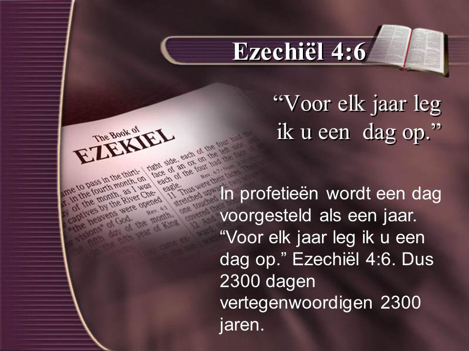 Ezechiël 4:6 Voor elk jaar leg ik u een dag op. In profetieën wordt een dag voorgesteld als een jaar.