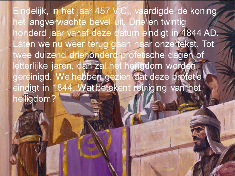 Eindelijk, in het jaar 457 V.C., vaardigde de koning het langverwachte bevel uit.