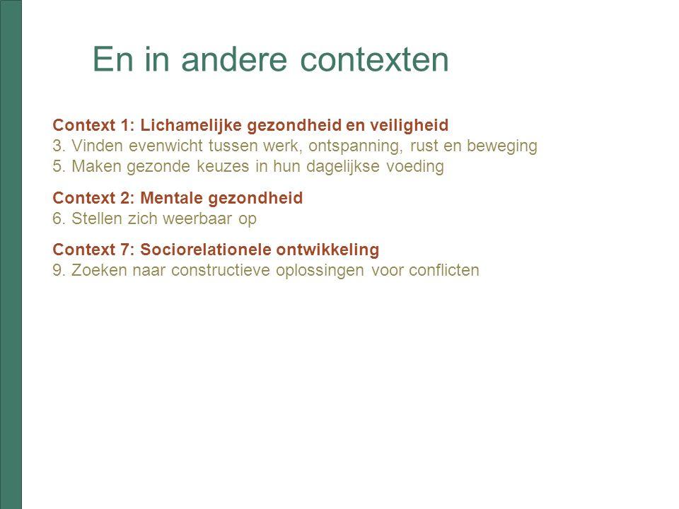 En in andere contexten Context 1: Lichamelijke gezondheid en veiligheid 3.