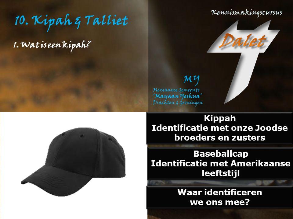 10. Kipah & Talliet Kippah Identificatie met onze Joodse broeders en zusters Kippah Identificatie met onze Joodse broeders en zusters Baseballcap Iden