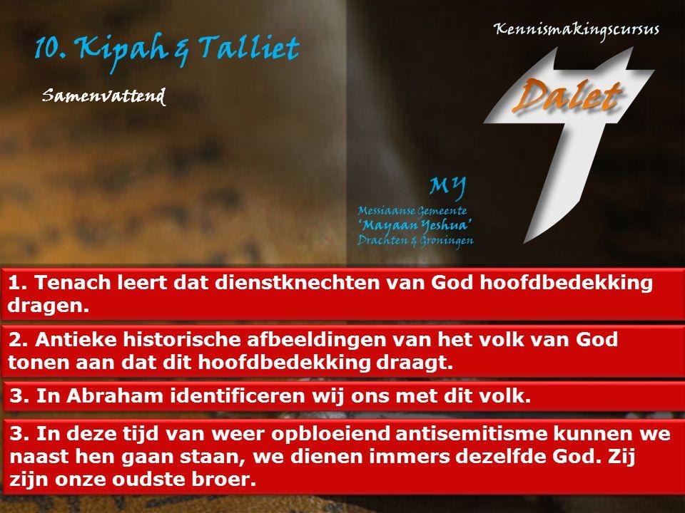 10.Kipah & Talliet 1. Tenach leert dat dienstknechten van God hoofdbedekking dragen.