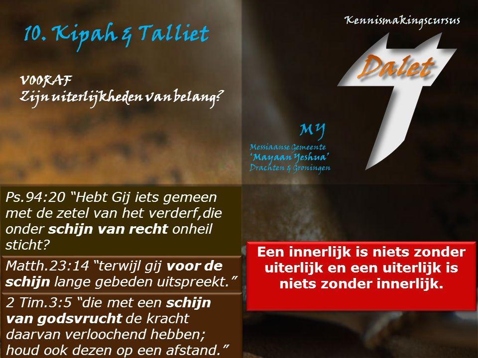 10.Kipah & Talliet 1.Wat is een kipah.