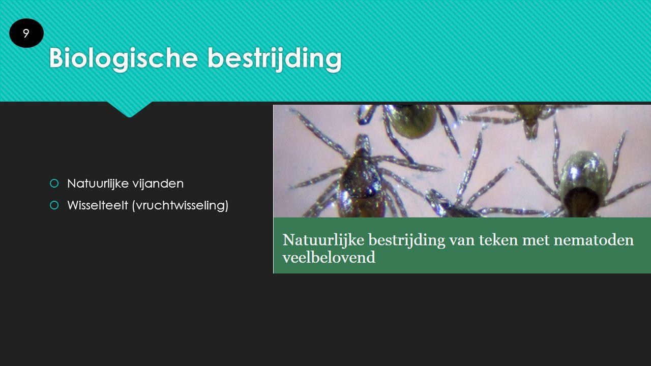 Biologische bestrijding  Natuurlijke vijanden  Wisselteelt (vruchtwisseling)  Natuurlijke vijanden  Wisselteelt (vruchtwisseling) 9