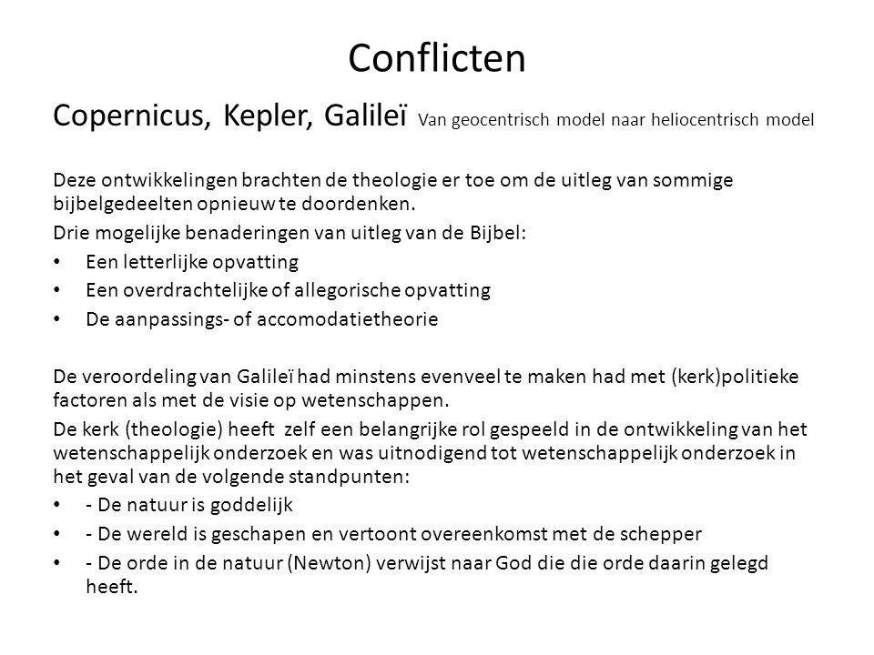Conflicten Copernicus, Kepler, Galileï Van geocentrisch model naar heliocentrisch model Deze ontwikkelingen brachten de theologie er toe om de uitleg