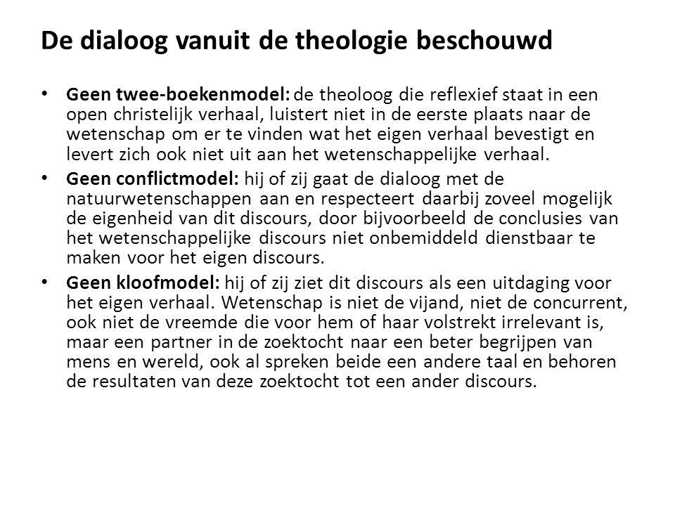 De dialoog vanuit de theologie beschouwd Geen twee-boekenmodel: de theoloog die reflexief staat in een open christelijk verhaal, luistert niet in de e