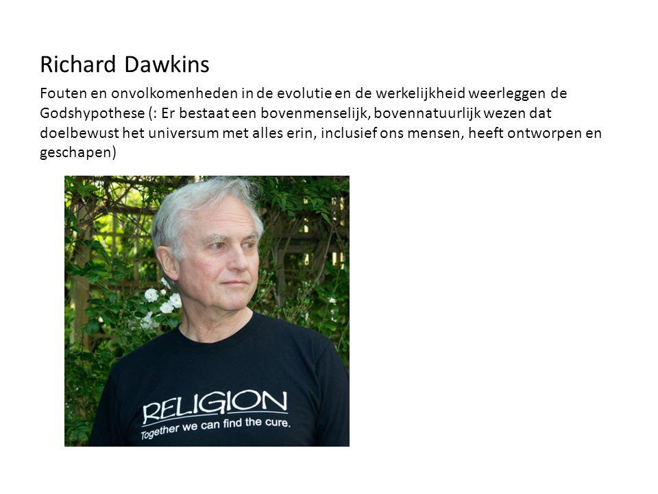 Richard Dawkins Fouten en onvolkomenheden in de evolutie en de werkelijkheid weerleggen de Godshypothese (: Er bestaat een bovenmenselijk, bovennatuur