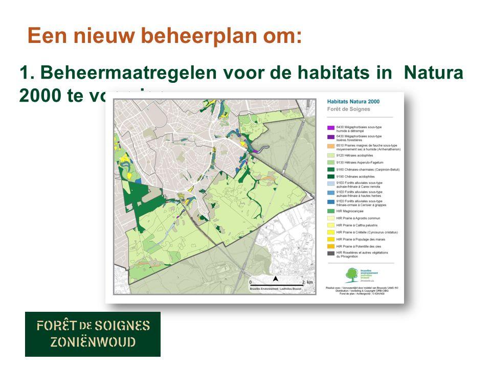 Een nieuw beheerplan om: 1. Beheermaatregelen voor de habitats in Natura 2000 te voorzien