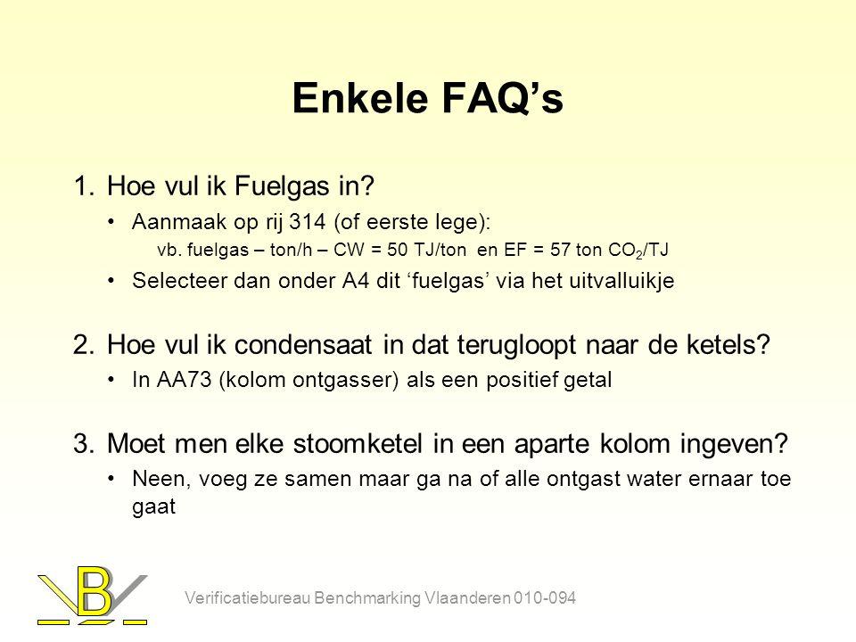Enkele FAQ's 1.Hoe vul ik Fuelgas in. Aanmaak op rij 314 (of eerste lege): vb.
