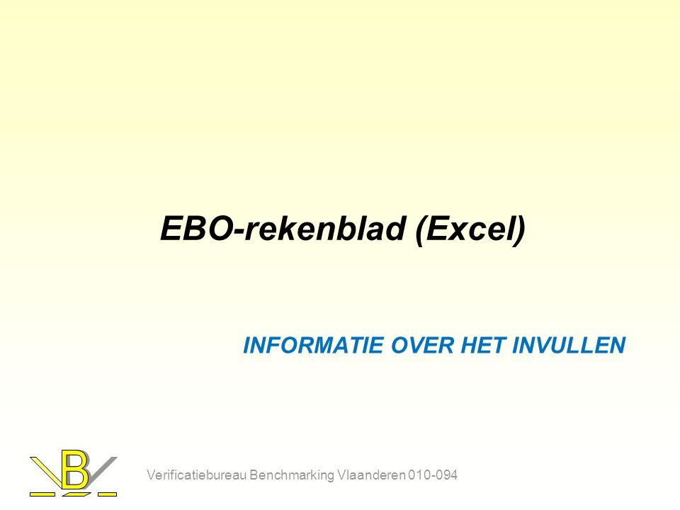 INFORMATIE OVER HET INVULLEN EBO-rekenblad (Excel) Verificatiebureau Benchmarking Vlaanderen 010-094