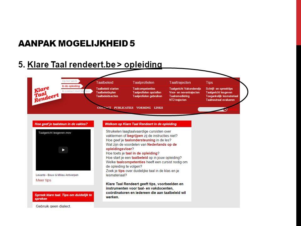 AANPAK MOGELIJKHEID 5 5. Klare Taal rendeert.be > opleiding