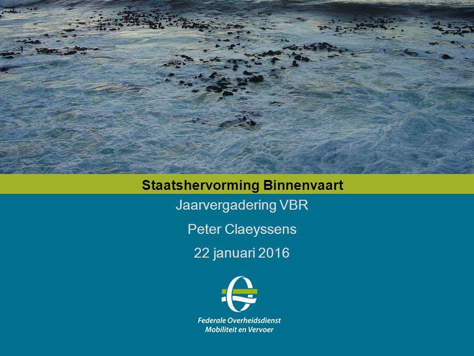 Staatshervorming Binnenvaart Jaarvergadering VBR Peter Claeyssens 22 januari 2016