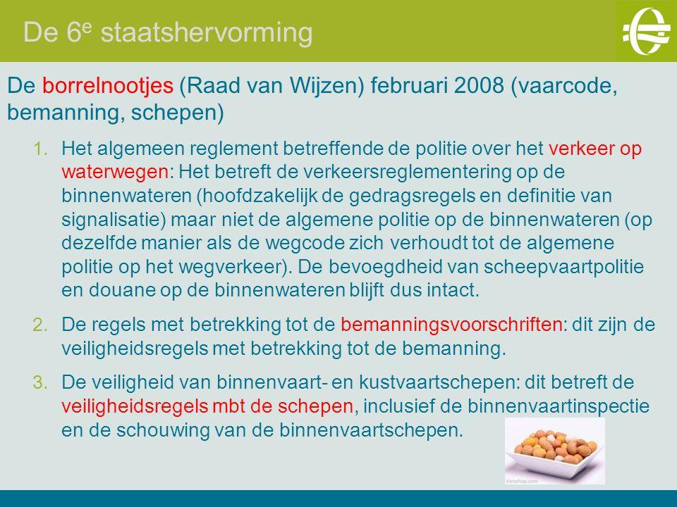De 6 e staatshervorming De borrelnootjes (Raad van Wijzen) februari 2008 (vaarcode, bemanning, schepen) 1.