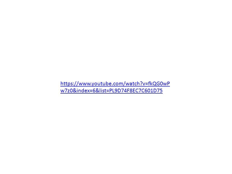 https://www.youtube.com/watch?v=fkQG0wP w7z0&index=6&list=PL9D74F8EC7C601D75