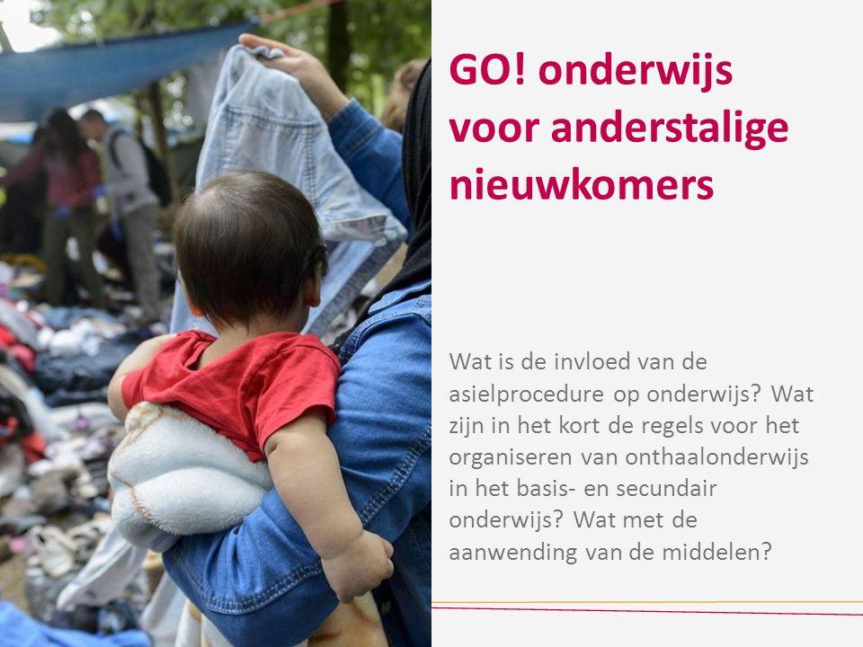 GO! onderwijs voor anderstalige nieuwkomers Wat is de invloed van de asielprocedure op onderwijs? Wat zijn in het kort de regels voor het organiseren