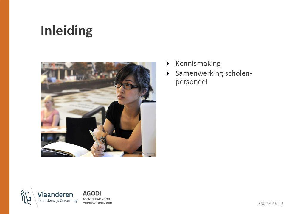 Inleiding Kennismaking Samenwerking scholen- personeel 8/02/2016 │3