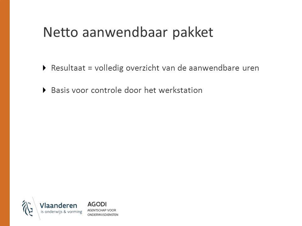 Netto aanwendbaar pakket Resultaat = volledig overzicht van de aanwendbare uren Basis voor controle door het werkstation