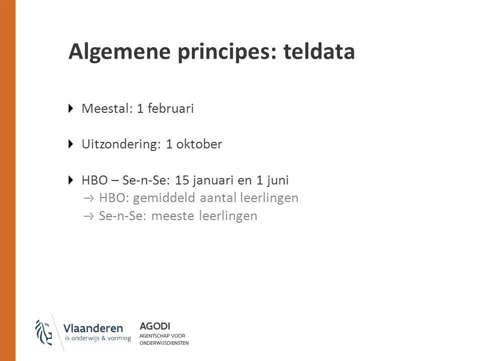 Algemene principes: teldata Meestal: 1 februari Uitzondering: 1 oktober HBO – Se-n-Se: 15 januari en 1 juni HBO: gemiddeld aantal leerlingen Se-n-Se: meeste leerlingen