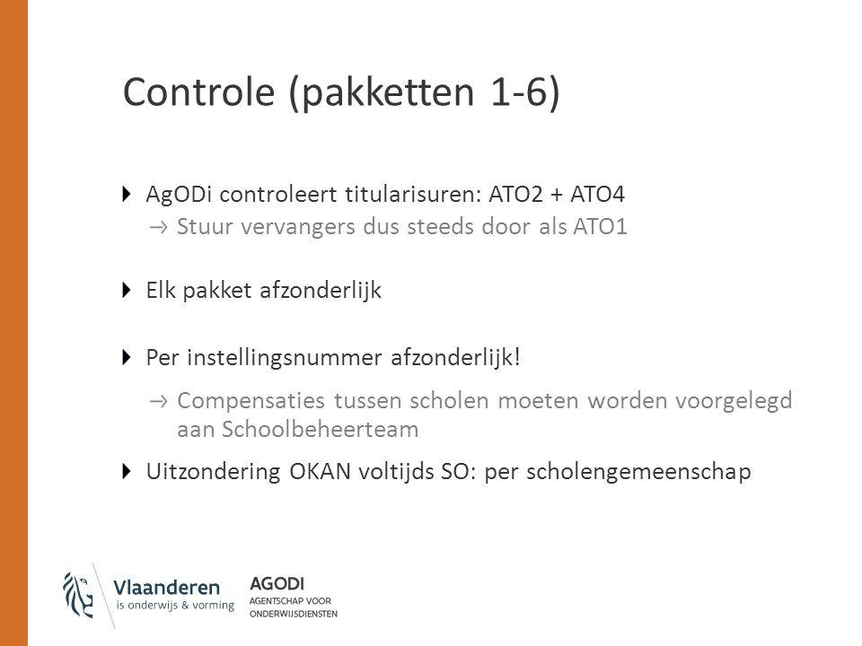 Controle (pakketten 1-6) AgODi controleert titularisuren: ATO2 + ATO4 Stuur vervangers dus steeds door als ATO1 Elk pakket afzonderlijk Per instellingsnummer afzonderlijk.