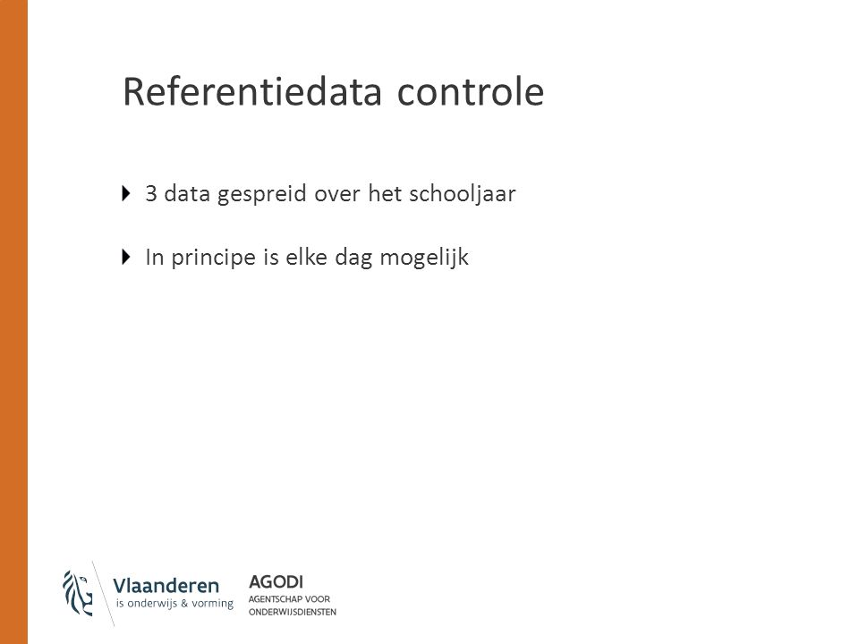 Referentiedata controle 3 data gespreid over het schooljaar In principe is elke dag mogelijk