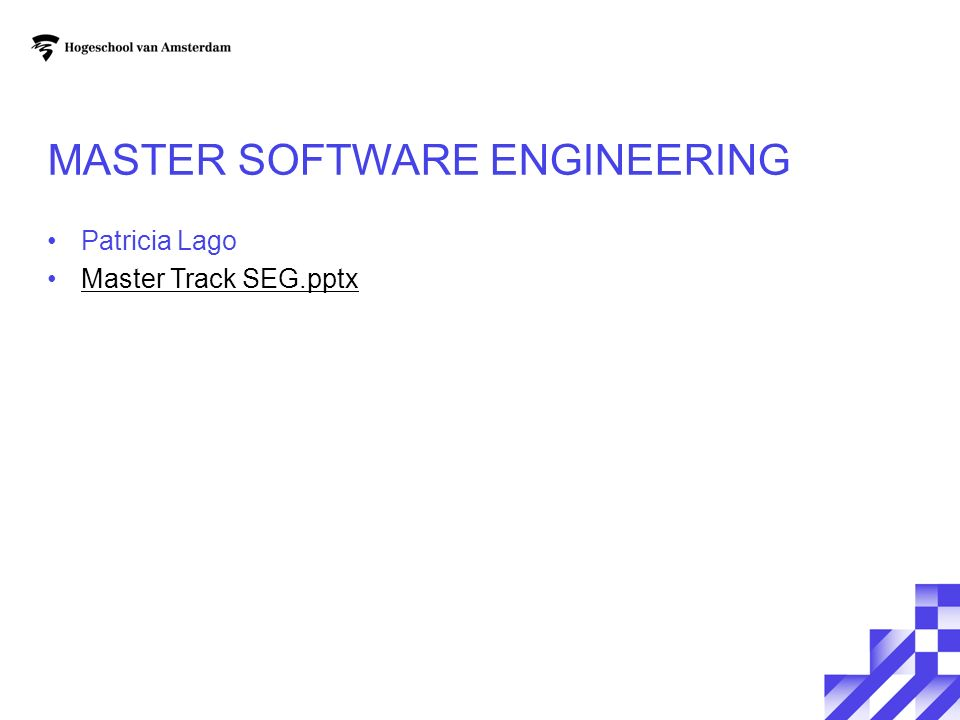 MASTER SOFTWARE ENGINEERING Patricia Lago Master Track SEG.pptx