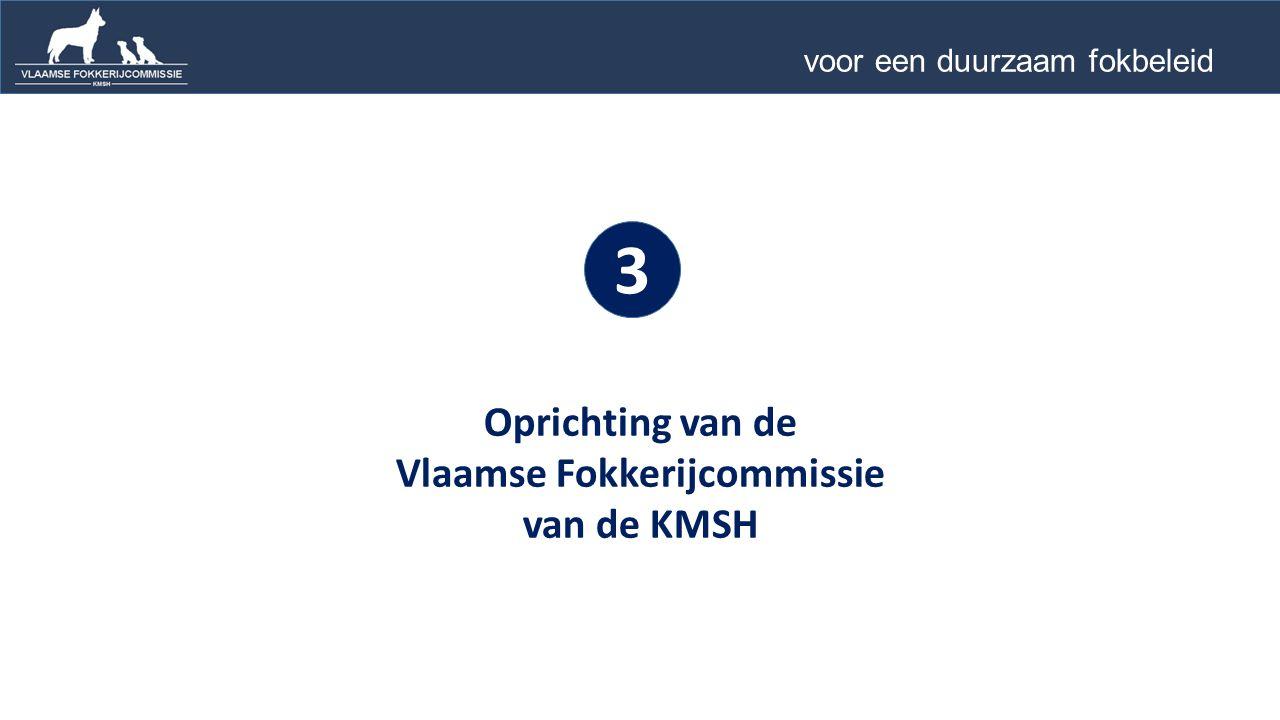 Oprichting van de Vlaamse Fokkerijcommissie van de KMSH 3 voor een duurzaam fokbeleid …