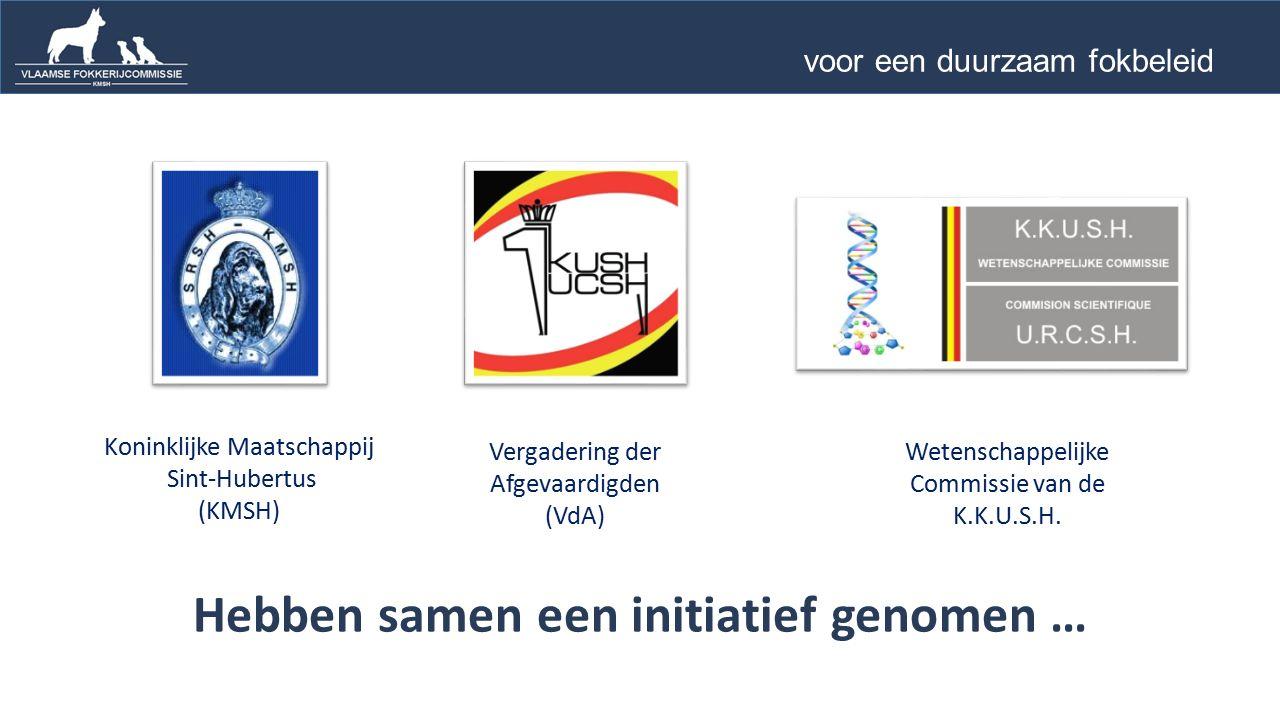 Hebben samen een initiatief genomen … Koninklijke Maatschappij Sint-Hubertus (KMSH) Vergadering der Afgevaardigden (VdA) Wetenschappelijke Commissie van de K.K.U.S.H.