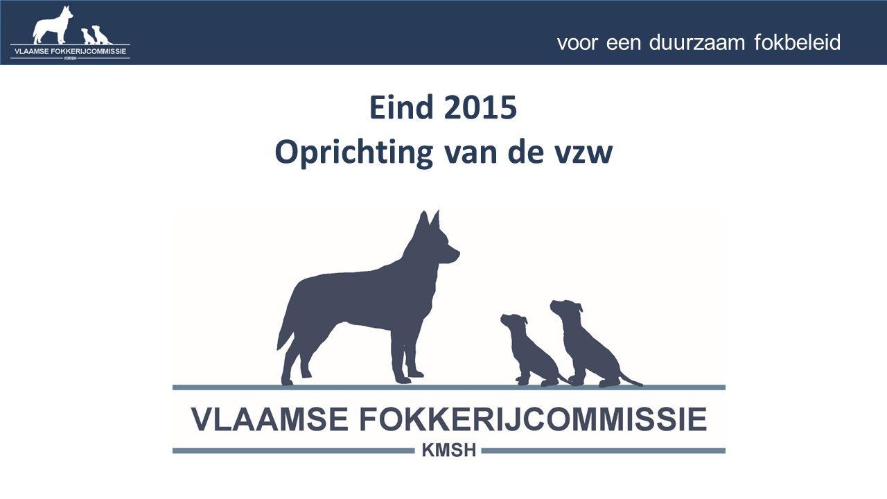 Eind 2015 Oprichting van de vzw voor een duurzaam fokbeleid …