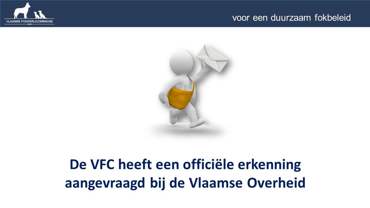 De VFC heeft een officiële erkenning aangevraagd bij de Vlaamse Overheid voor een duurzaam fokbeleid …